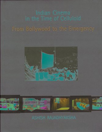 Indian Cinema in the Time of Celluloid: From Bollywood to the Emergency